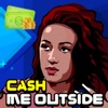 Cash Me Outside - Crossy Version - How Bout Dah?