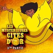 Les mystérieuses Cités d'or, Partie 3