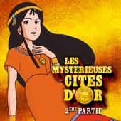 Les mystérieuses Cités d'or, Partie 2