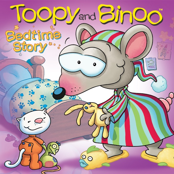 Toopy and Binoo, Bedtime Story on iTunes