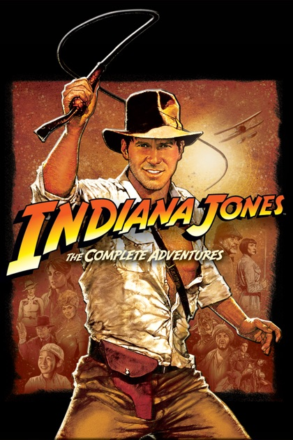 Indiana Jones The Complete Adventures A Movie