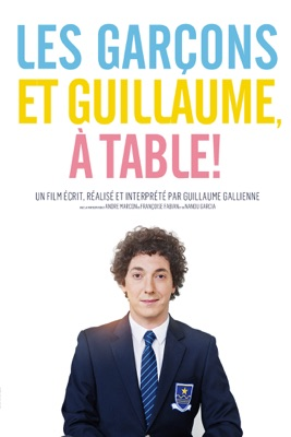 T l charger les gar ons et guillaume table ou voir en - Les garcons guillaume a table streaming ...
