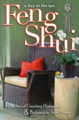 Feng Shui: The Art of Creating Harmony & Balance In Your Home