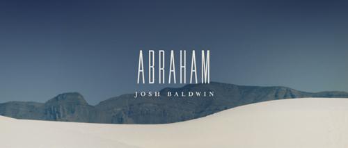 Josh Baldwin - Abraham