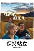 Staying Vertical Full Movie English Sub