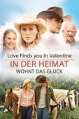 Love Finds You In Valentine: In der Heimat wohnt das Glück