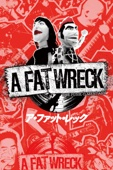 A FAT WRECK:ア・ファット・レック (字幕版)