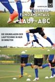 Fußball-Fundamentals: Lauf-ABC - Die Grundlagen der Lauftechnik in nur 30 Minuten