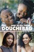 How to Tell You're a Douchebag Full Movie Viet Sub