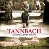 Tannbach - Mein Land und dein Land