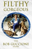 Filthy Gorgeous - The Bob Guccione Story