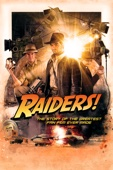 Tim Skousen & Jeremy Coon - Raiders! : The Story of the Greatest Fan Film Ever Made  artwork