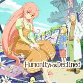 Humanity Has Declined (Original Japanese Version)