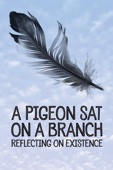 Roy Andersson - A Pigeon Sat on a Branch Reflecting on Existence  artwork