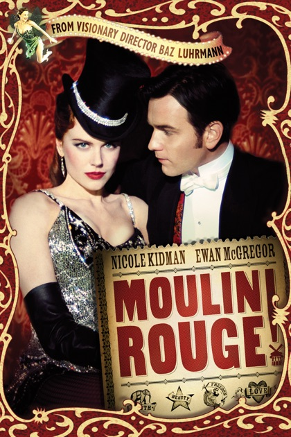 baz luhrmanns moulin rouge story of love and passion Baz luhrmann's moulin rouge is heading to the stage  moulin rouge tells the story of a young poet/writer, christian, who falls in love with the star of the moulin rouge, cabaret actress .