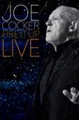 Joe Cocker - Fire It Up Live