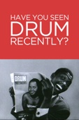 Have You Seen Drum Recently? - Jürgen Schadeberg