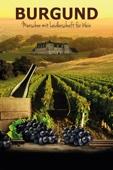 Burgund: Menschen mit Leidenschaft für Wein