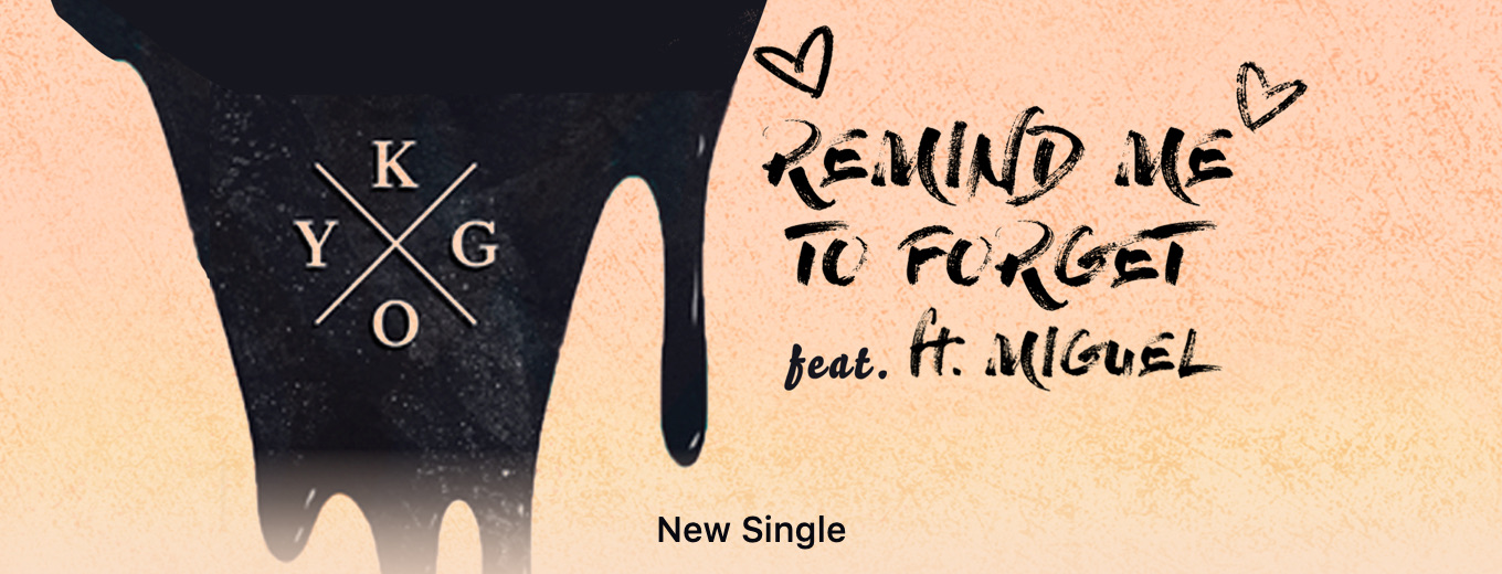 Remind Me to Forget - Single by Kygo & Miguel